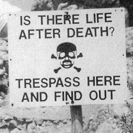 "Funny Pictures - Warning Sign: ""Is there life after death?"""