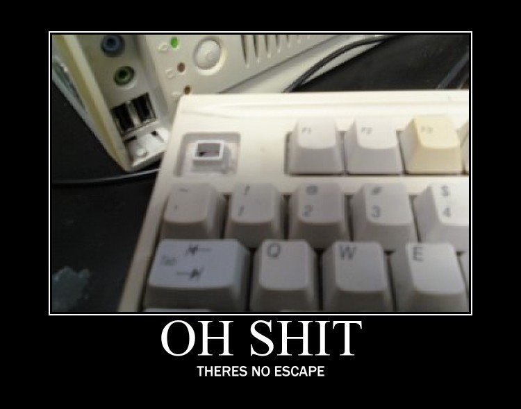 Funny Regret: 'Keyboard With No Escape Button'