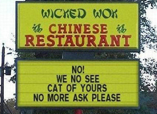 Chinese Restaurant - Funny Sign - We No See Your Cat