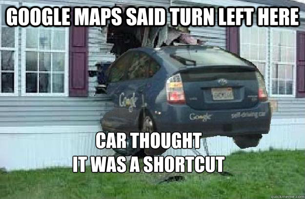 Google Car Thought It Was A ShortCut