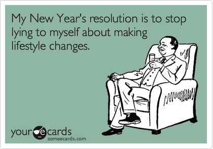 Funny New Years Resolution About Lifestyle Changes