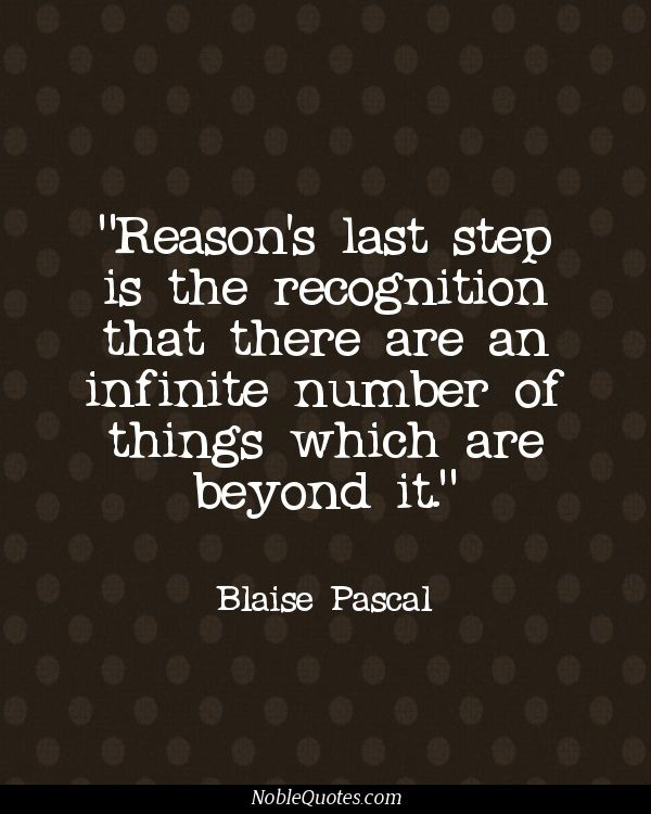 Famous Blaise Pascal Quotes About Reason