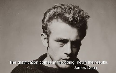 James Dean Quotes About Gratification