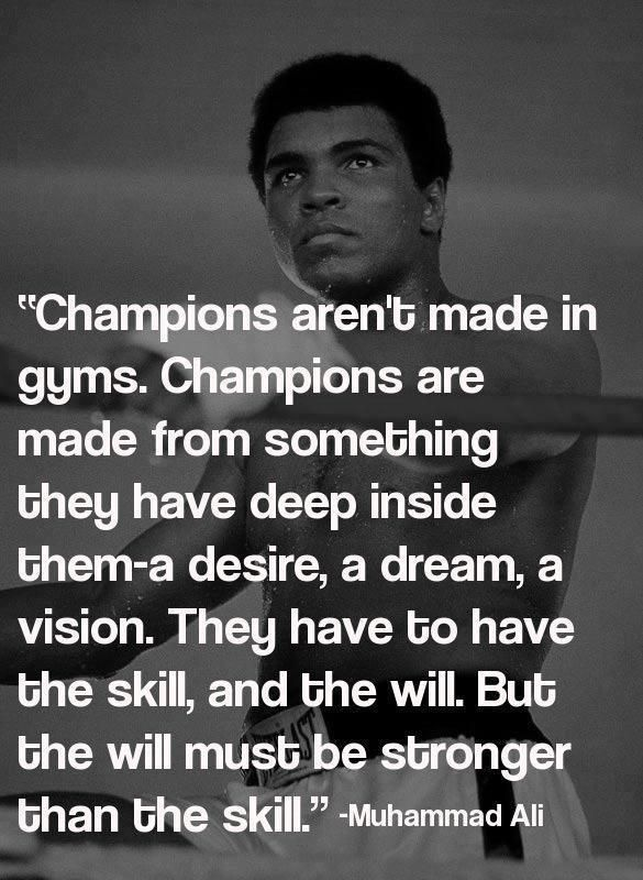 Muhammad Ali Quote Champions Are Made