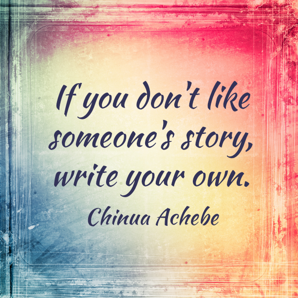 Chinua Achebe Quotes About Writing Your Own Story