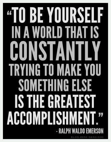 Be Yourself Quotes About The Greatest Accomplishment