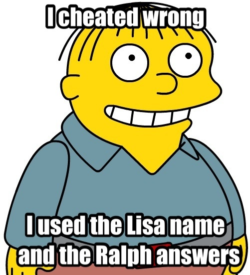 Ralph Wiggum Quotes About Cheating The Wrong Way