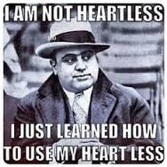 Al Capone Quotes About Being Heartless