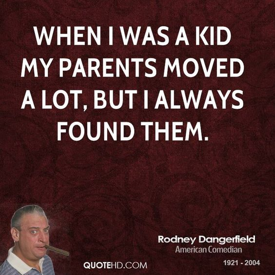 Best Rodney Dangerfield Quotes