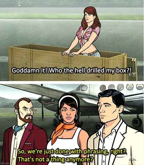 Sterling Archer Quotes About Phrasing