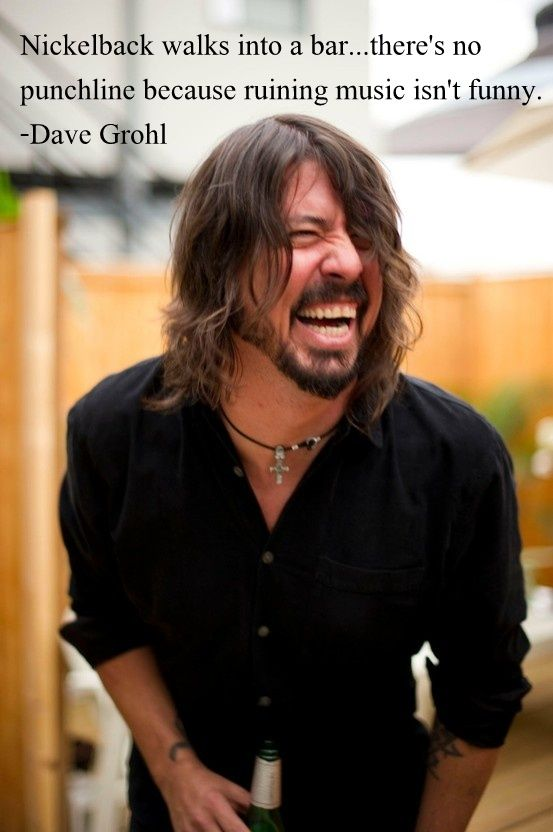 Dave Grohl Quote About Nickelback Band